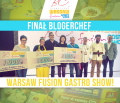 Jan Niezbędny na finale BlogerChef Warsaw Fusion Gastro Show